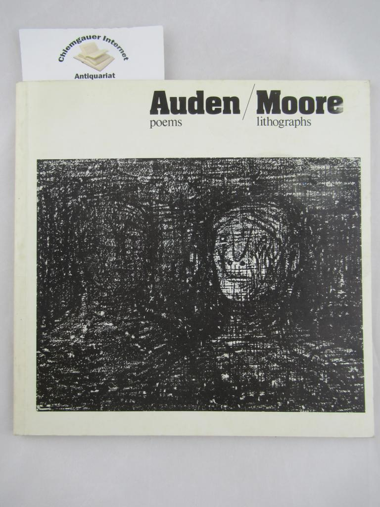 Auden: poems, Moore: lithographs. An Exhibition of a book dedicated by Henry Moore to WH Auden with related drawings. ERSTAUSGABE.