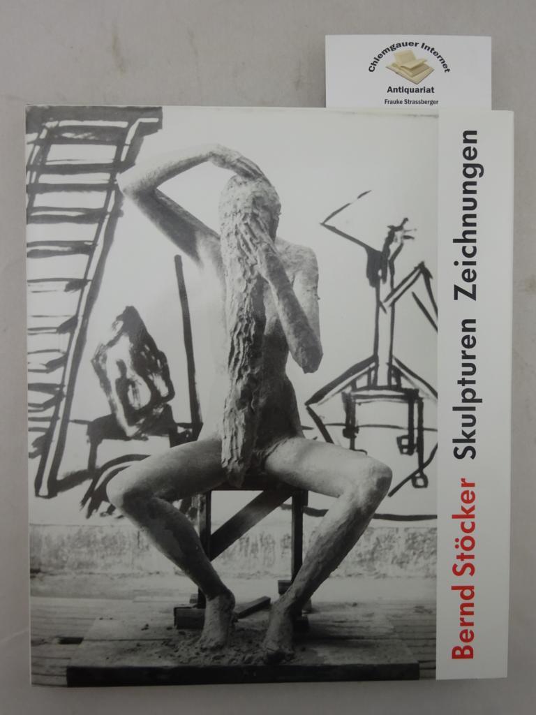 Stöcker, Bernd: Skulpturen, Zeichnungen. 1. Auflage.ERSTAUSGABE.