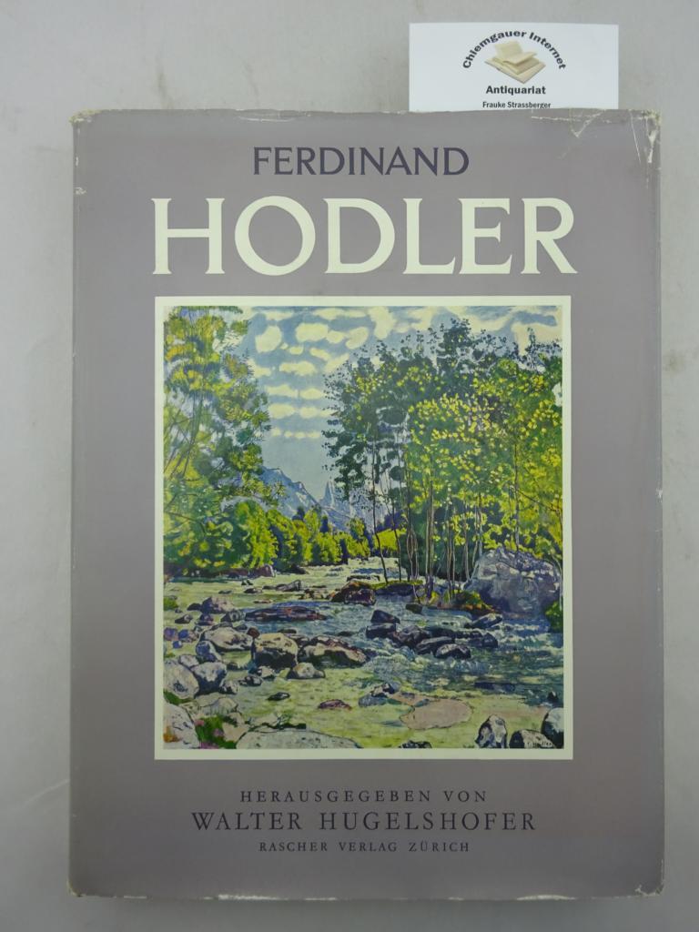 Ferdinand Hodler. Eine Monographie von Walter Hugelshofer