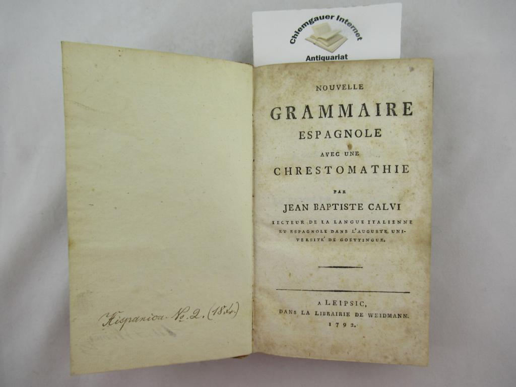 Nouvelle Grammaire Espagnole avec une Chrestomathie. ERSTAUSGABE.