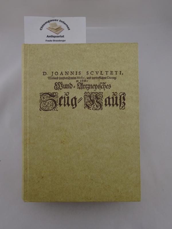Wund-Arzneyisches Zeug-Haus. Faksimile-Druck der Sculetus-Ausgabe von 1666. Herausgegeben von der Firma L. Merckle, Blaubeuren