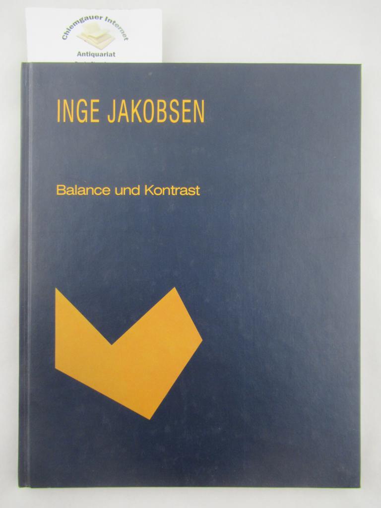 Klebac, Brigitte /  Rudolf Härtl: Inge Jakobsen. Balance und Kontrast.