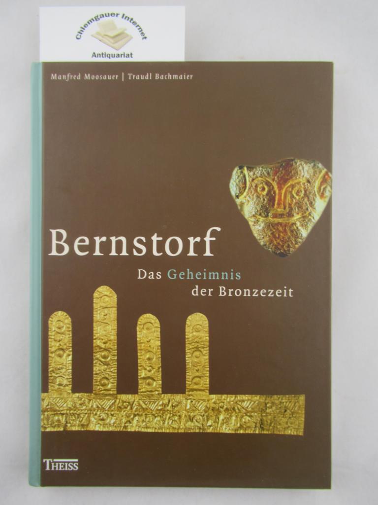 Bernstorf : das Geheimnis der Bronzezeit. 2., aktualisierte und ERWEITERTE Auflage.