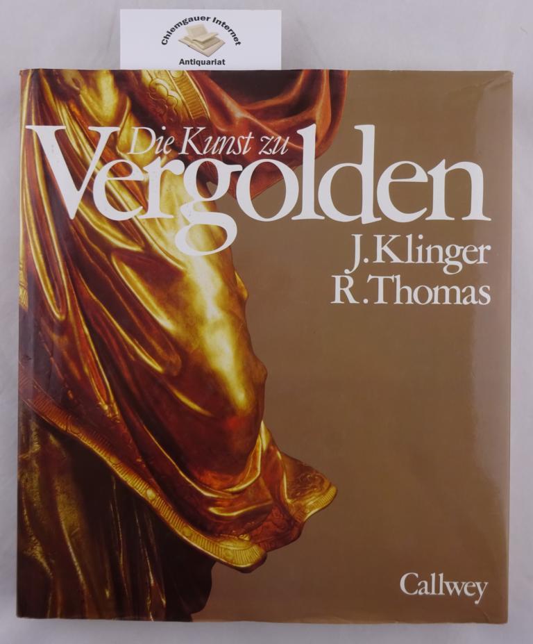 Die Kunst zu vergolden : Beispiele, Techniken, Geschichte. Unter Mitarbeit von Silvia Huber. Viele d. Objekte hat Reinhold L. Hilgering für dieses Buch fotografiert. ERSTAUSGABE.