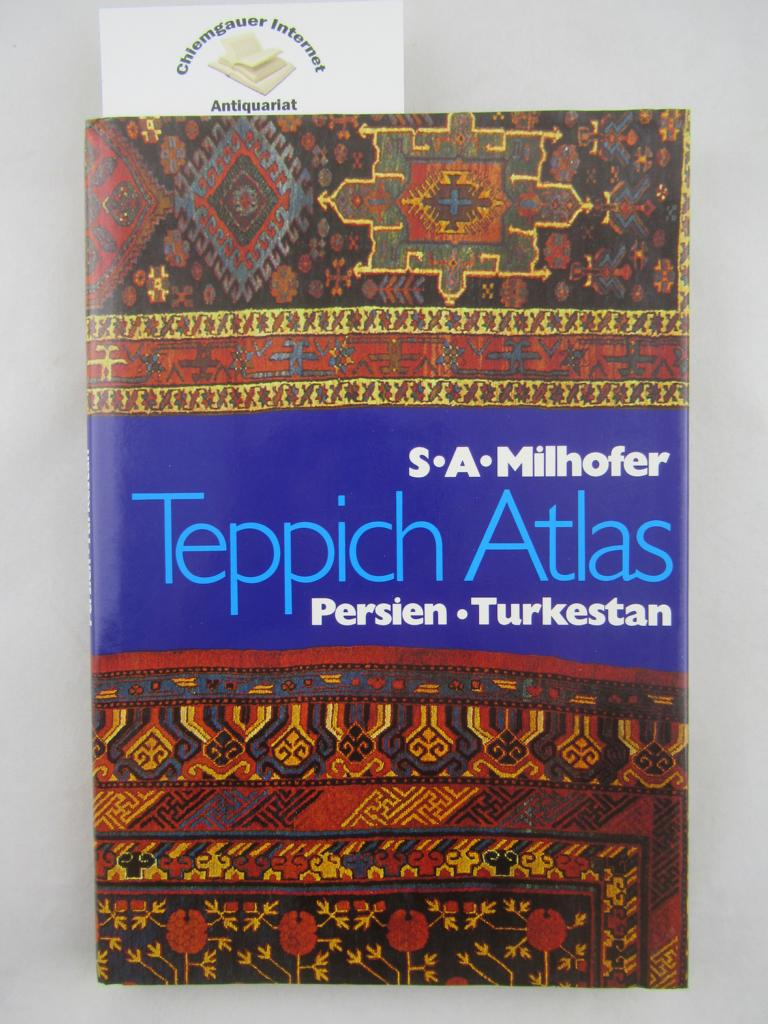 Milhofer, Stefan A.: Teppich-Atlas Persien, Turkestan. Fotos: Christine Senf. ERSTAUSGABE.