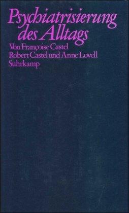 Psychiatrisierung des Alltags : Produktion und Vermarktung der Psychowaren in den USA. Übersetzung von Christa Schulz 1. Auflage. Deutsche ERSTAUSGABE.