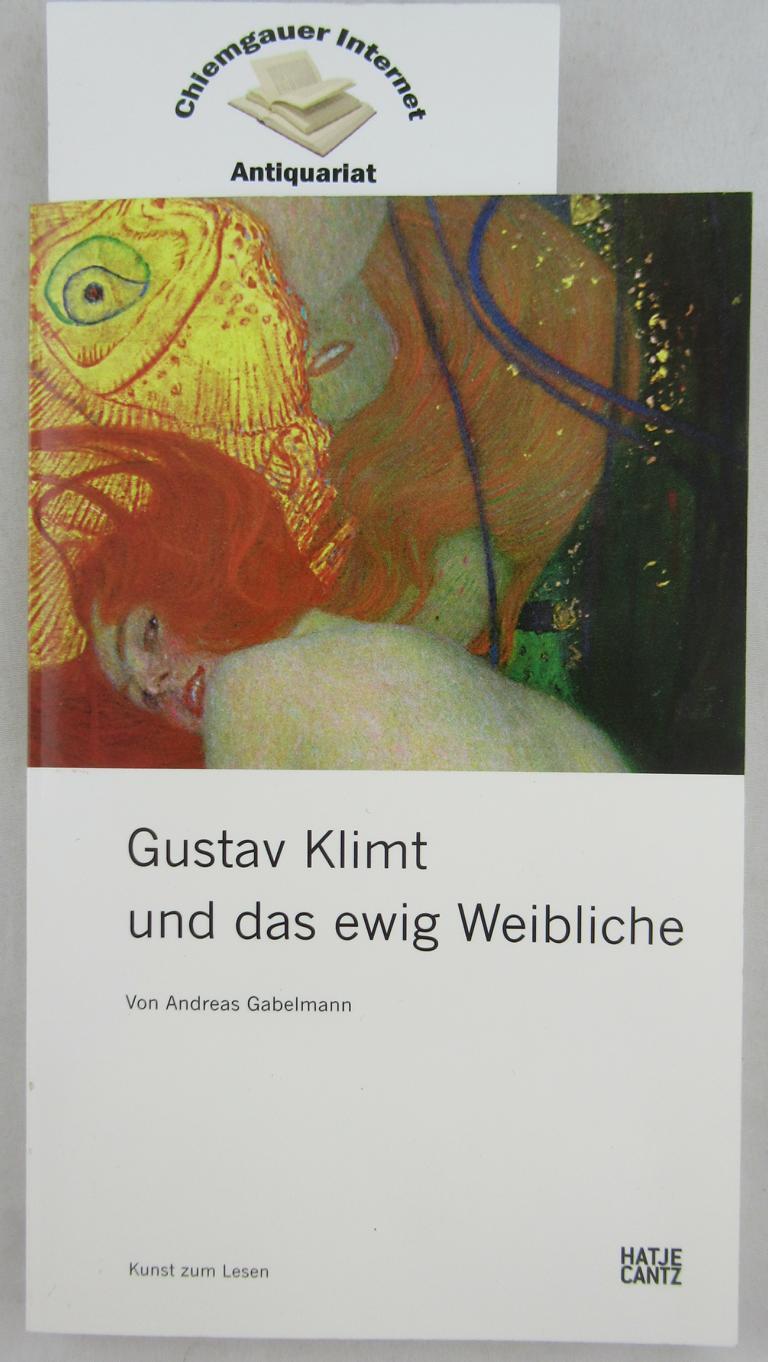 Gustav Klimt und das ewig Weibliche. ERSTAUSGABE.