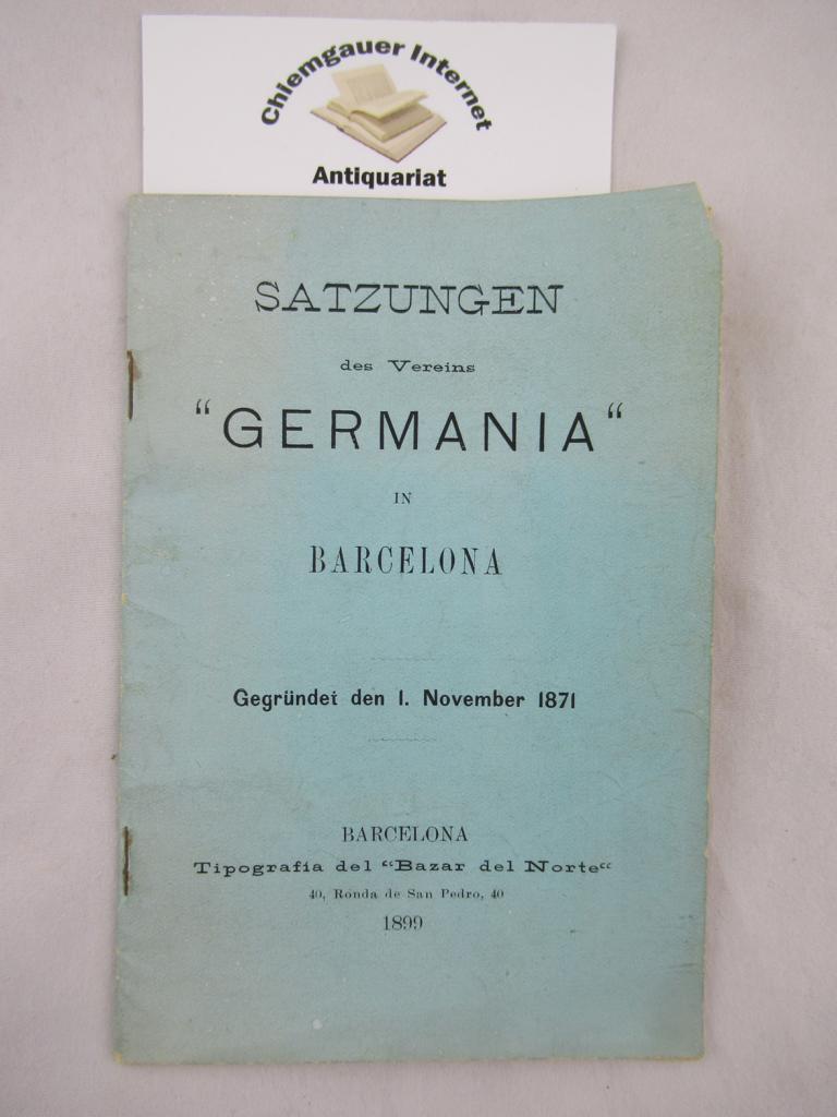 """Satzungen des Vereins """"Germania"""" in Barcelona. Gegründet den 1. November 1871."""
