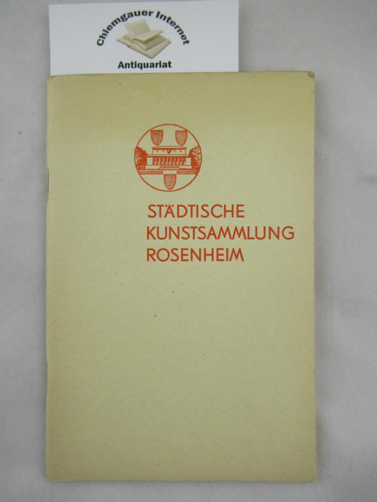 Aschl, A. (Vorwort): Städtische Kunstsammlung Rosenheim (Max-Brahm-Sammlung). Verzeichnis der ausgestellten Werke. Mit einem Vorwort von A. Aschl. ERSTAUSGABE.
