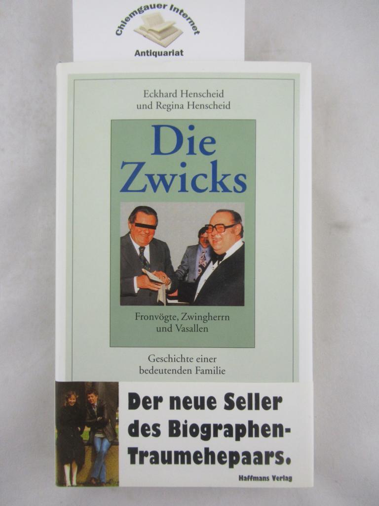 Die Zwicks : Fronvögte, Zwingherrn und Vasallen ; die Geschichte einer bedeutenden Familie. ERSTAUSGABE.