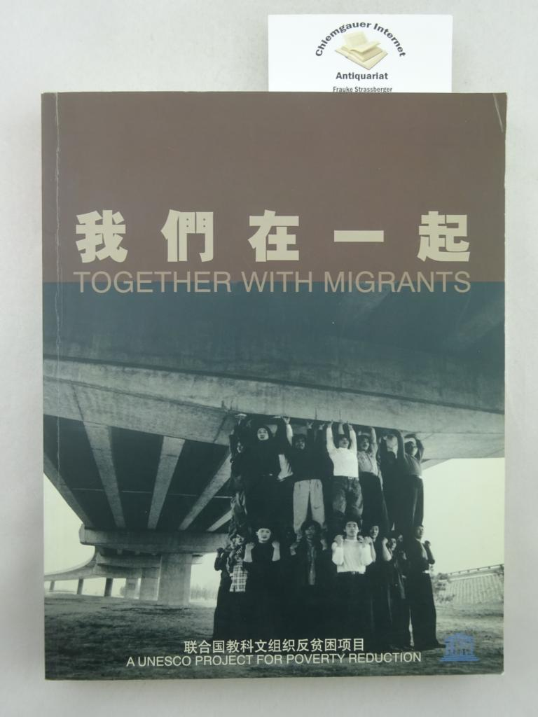 Together with Migrants. A Unesco Project for Poverty Reduction. Pairing Art, Research and Action agaist Poverty.