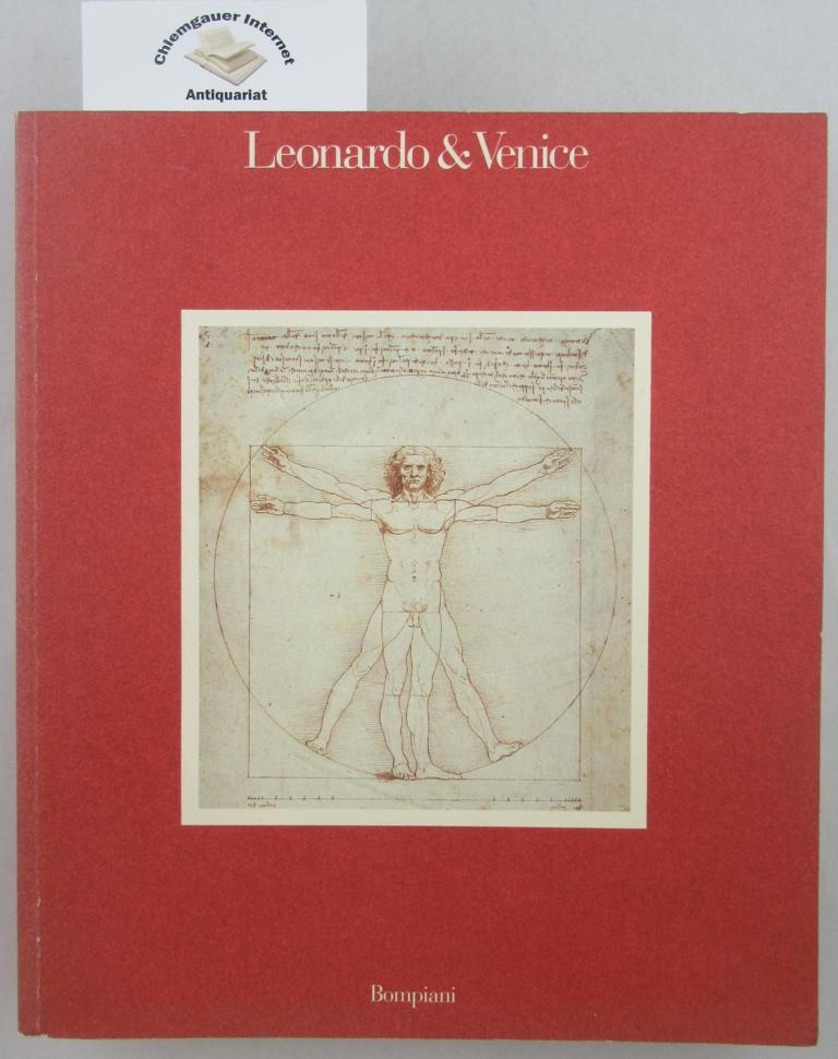 Leonardo & Venice. Katalog der Ausstellung im Palazzo Grassi. - In englischer Sprache.