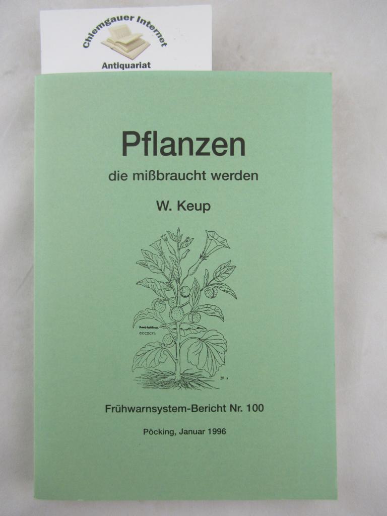 Pflanzen die mißbraucht werden. Frühwarnsystem-Bericht Nr. 100. Pöcking, Januar 1996. Mißbrauch von Präparaten pflanzlicher Herkunft in der Bundesrepublik Deutschland. Ein Blumenstrauß mit dem bitter-süßen Duft alter Kulturen.