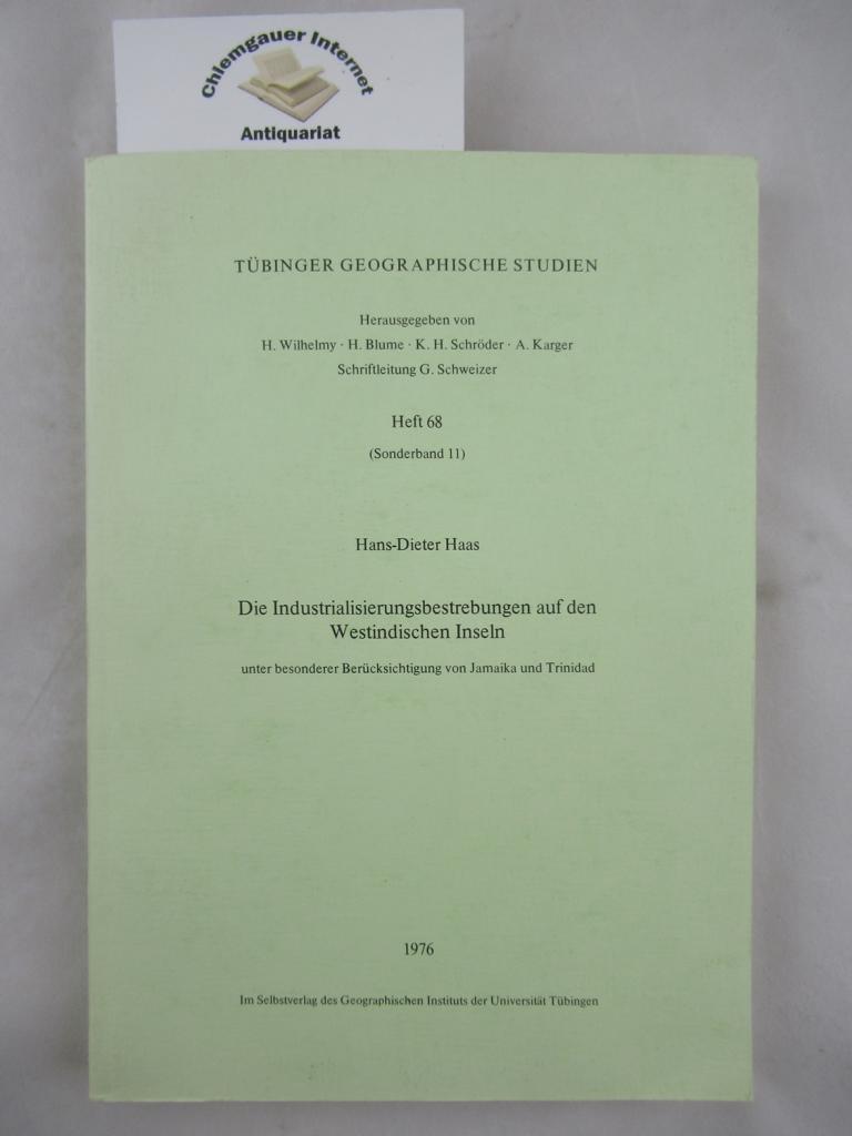 Die Industrialisierungsbestrebungen auf den Westindischen Inseln unter besonderer Berücksichtigung von Jamaika und Trinidad. Tübinger geographische Studien. Heft 68, Sonderband 11.
