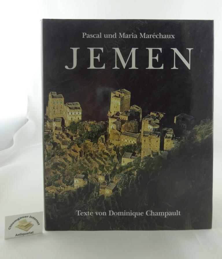 Maréchaux, Pascal und Dominique Champault: Jemen. Übersetzt aus dem Französischen von Daniela Schetar-Köthe und Hanna van Laak ERSTAUSGABE.