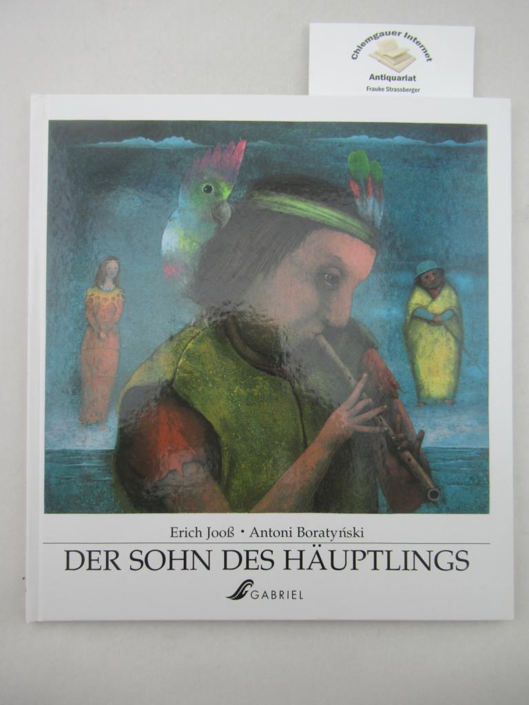 Jooß, Erich und Antoni Boratynski: Der Sohn des Häuptlings : eine Geschichte von der grossen Flut. Bilder von Antoni Boratynsky ERSTAUSGABE.