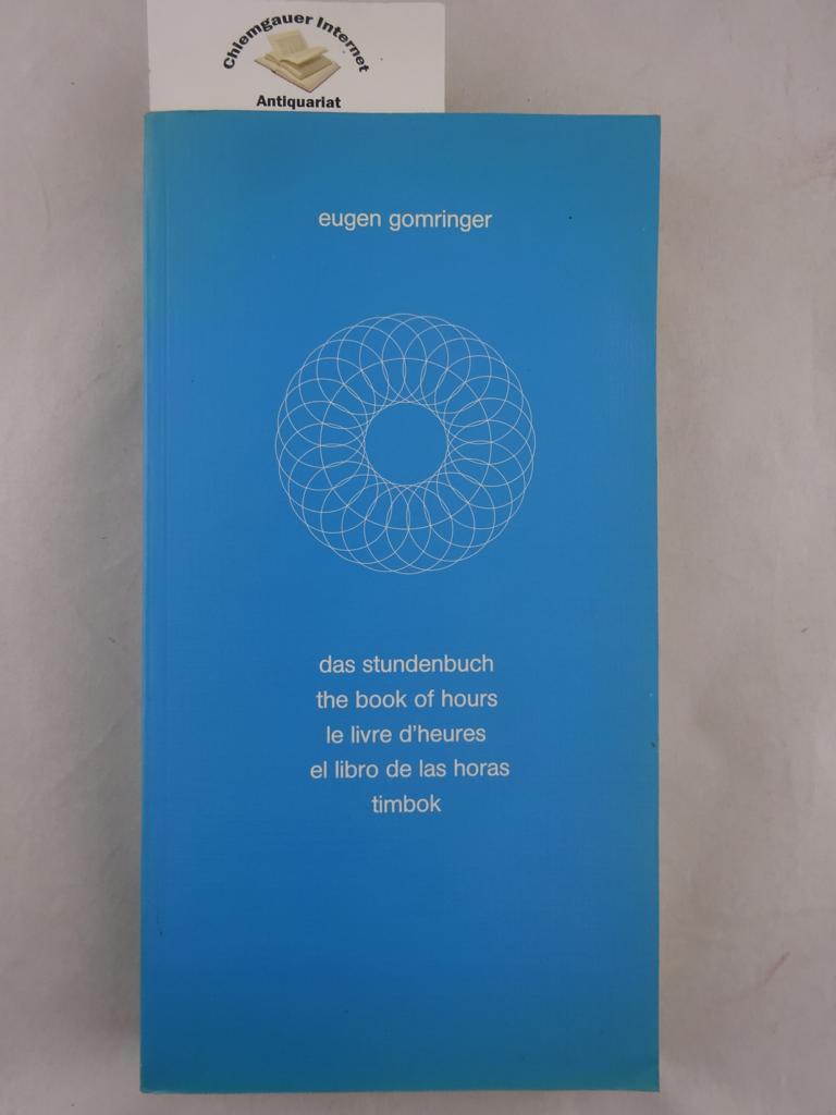 Gomringer, Eugen: Das Stundenbuch = The book of hours. Mit einem Nachwort von Wilhelm Gössmann ERSTAUSGABE.