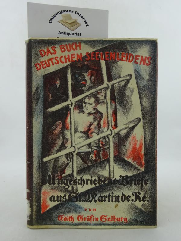 Salburg, Edith Gräfin: Ungeschriebene Briefe aus St. Martin de Ré. Ein Buch vom Seelenleiden des deutsches Volkes. ERSTAUSGABE.
