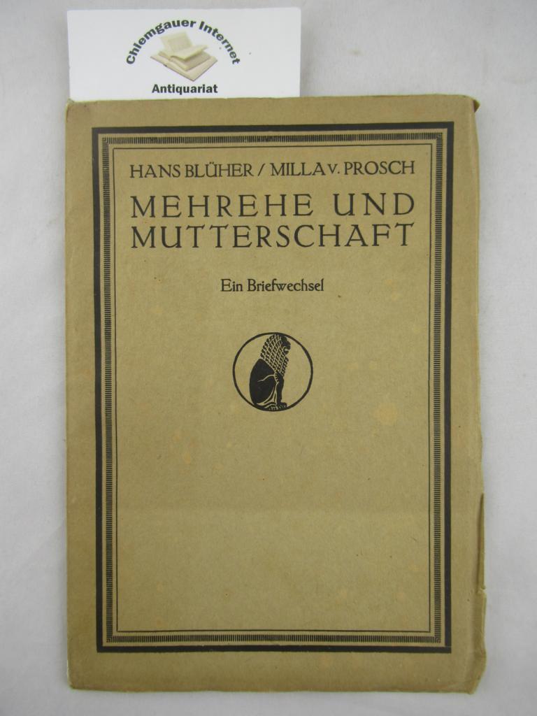 Mehrehe und Mutterschaft : Ein Briefwechsel. Erstes bis viertes Tausend.