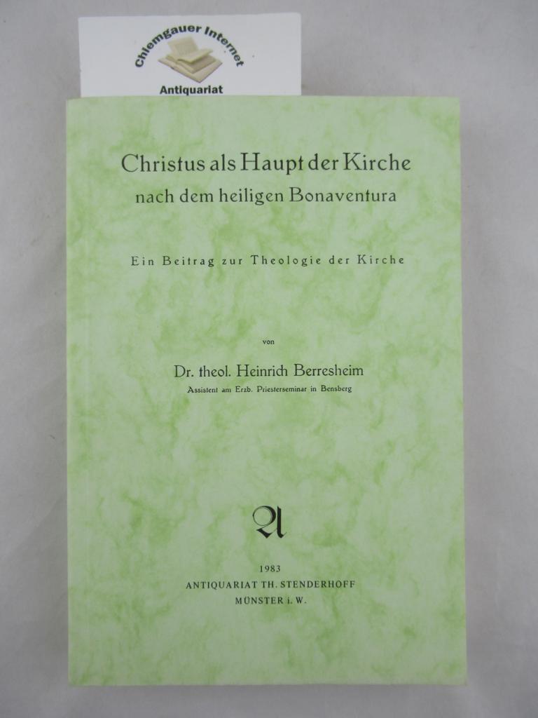 Christus als Haupt der Kirche nach dem heiligen Bonaventura. Ein Beitrag zur Theologie der Kirche. Fotomechanischer Abdruck der 1939 in Bonn erschienenen Ausgabe.