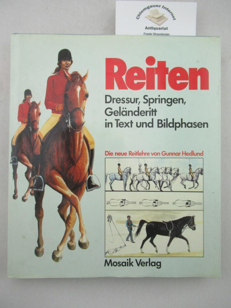 Reiten : Dressur, Springen, Geländeritt in Text und Bildphasen ; die neue Reitlehre. Aus dem Schwedischen von Lisa Kitzwegerer. Deutsche ERSTAUSGABE.