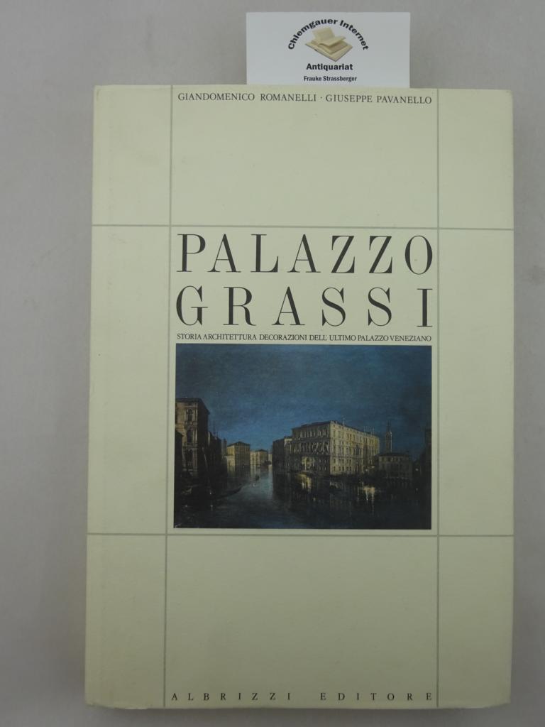 Palazzo Grassi. Storia, architettura, decorazioni dell