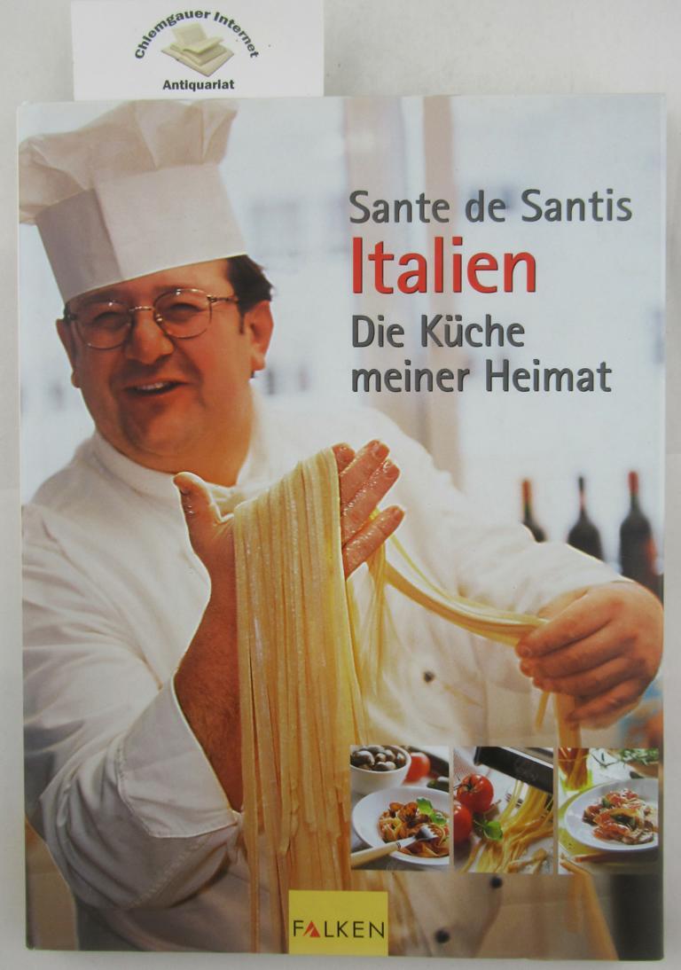 De Santis, Sante: Italien - die Küche meiner Heimat. ERSTAUSGABE.
