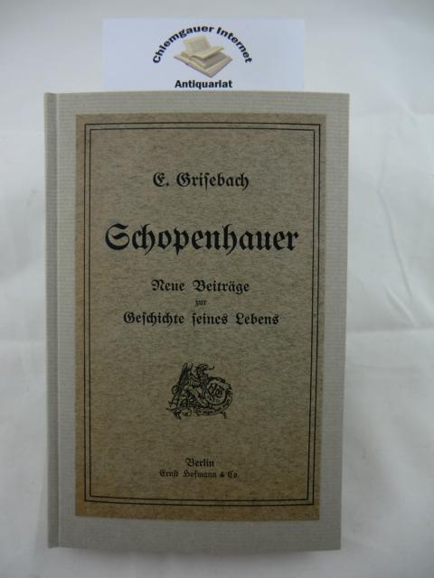 Grisebach, Eduard: Schopenhauer. Neue Beiträge zur Geschichte seines Lebens. Nebst einer Schopenhauer-Bibliographie.  Mit Bildnis und Handschrift.