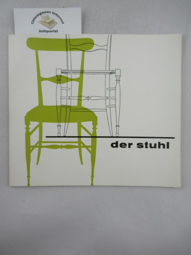 Der Stuhl.  Seine Funktion und Konstruktion von der Antike bis zur Gegenwart. Wanderausstellung der Neuen Sammlung ERSTAUSGABE.