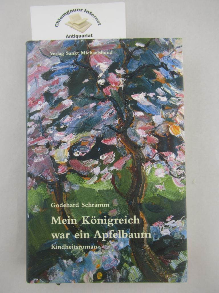 Mein Königreich war ein Apfelbaum : KindheitsRoman. 1. Auflage. ERSTAUSGABE.