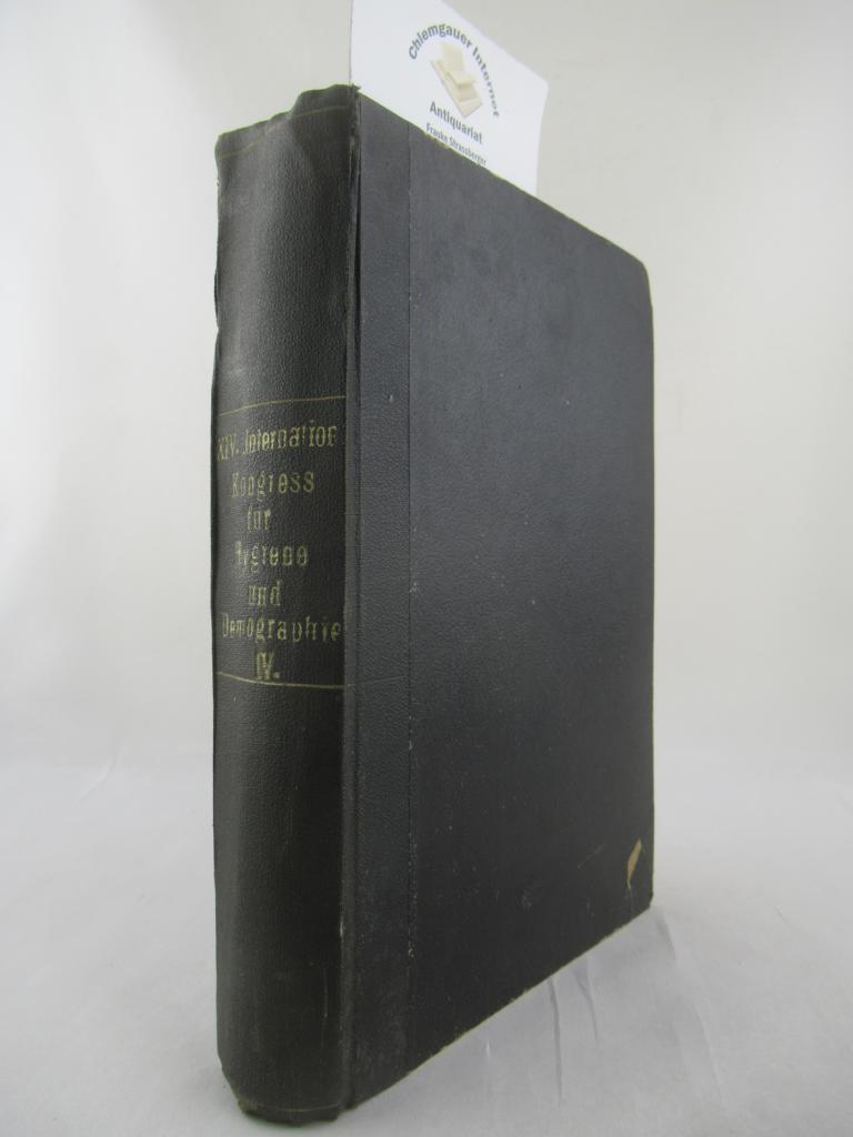 Bericht über den XIV. Internationalen Kongress für Hygiene und Demographie. Berlin, 23.-29. September 1907.  Band IV ( von 4 ). Herausgegeben von der Kongressleitung. ERSTAUSGABE.
