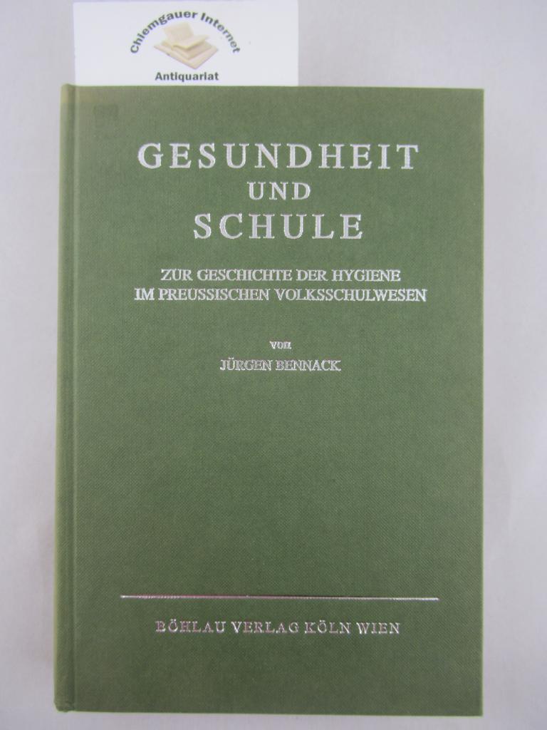 Gesundheit und Schule : zur Geschichte der Hygiene im preussischen Volksschulwesen.
