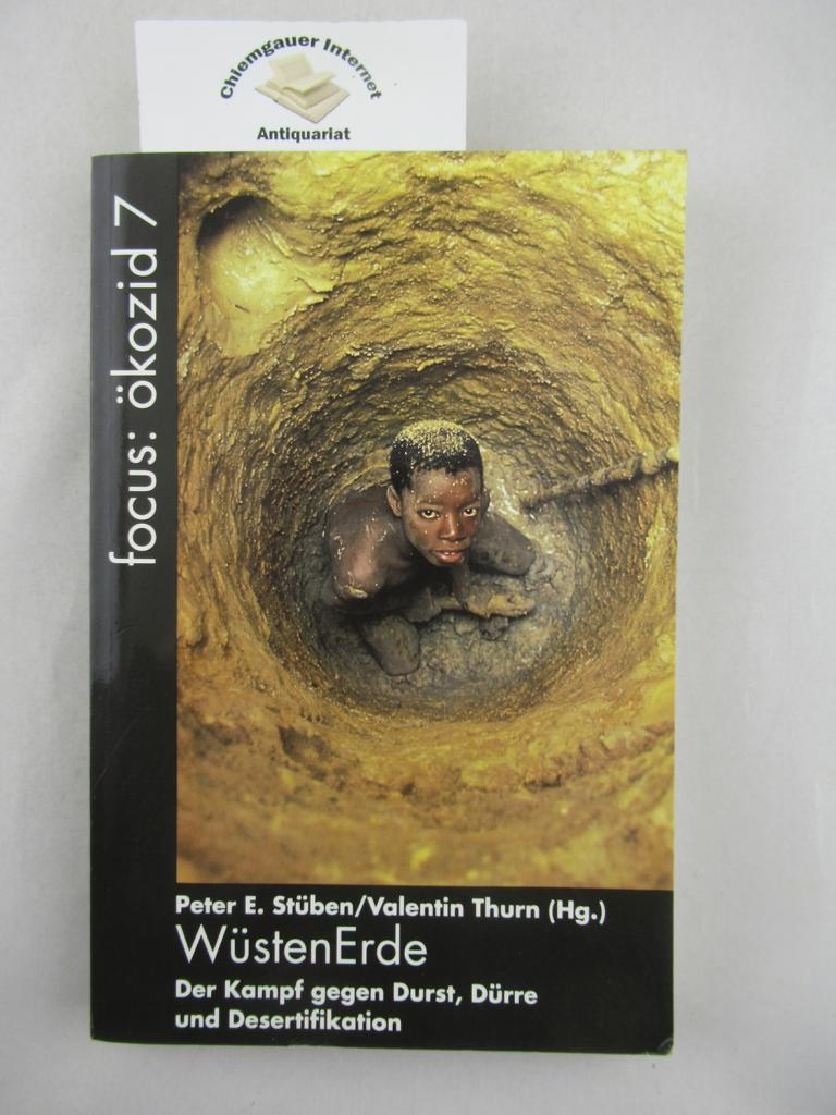 Stüben, Peter E. (Herausgeber): Wüsten-Erde : der Kampf gegen Durst, Dürre und Desertifikation. ÖKOZID e.V.: Ökozid . Jahrbuch für Ökologie      und bedrohte Kulturen. 7 ERSTAUSGABE.