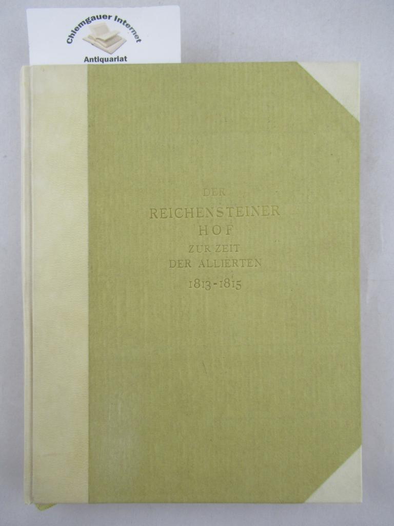 Schlumberger-Vischer, E.: Der Reichensteiner Hof zur Zeit der AIlierten 1813-1815. Als Manuskript gedruckt.