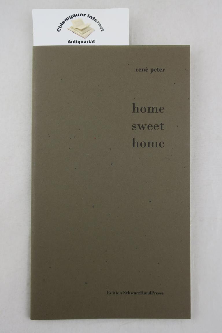 Home sweet home : Aufzeichnungen des Stubenhockers rp. ERSTAUSGABE.Eins von 150 Exemplaren.