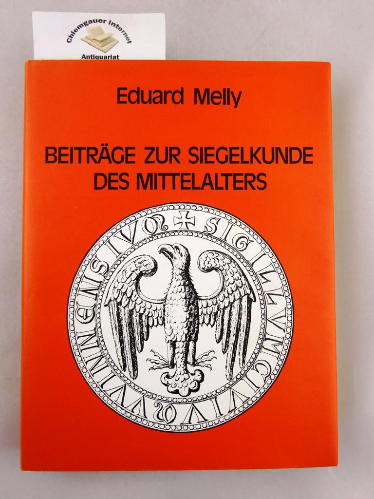 Beiträge zur Siegelkunde des Mittelalters. Reprint der Ausgabe Wien, F. Volke 1846. Bd. 1 [=Alles].