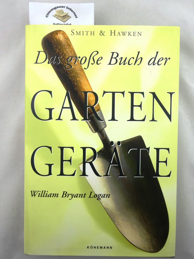 Smith & Hawken. Das große Buch der Gartengeräte.