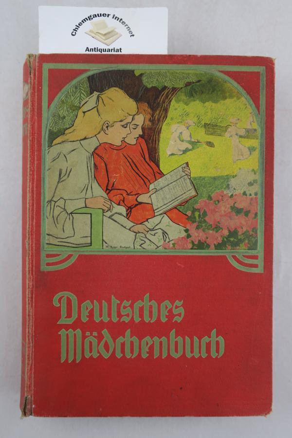 Deutsches Mädchenbuch. Ein Jahrbuch der Unterhaltung, Belehrung und Beschäftigung für junge Mädchen. 12. Band.