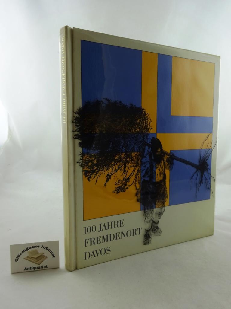 100 [Hundert] Jahre Fremdenort Davos : Erinnerungsbuch der Jubiläumsfeier vom 6./ 7. Februar 1965. 7.Febr. 1965] ERSTAUSGABE.