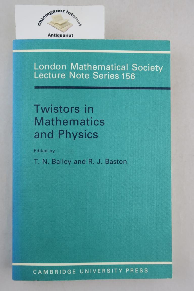 Twistors in Mathematics and Physics. First published