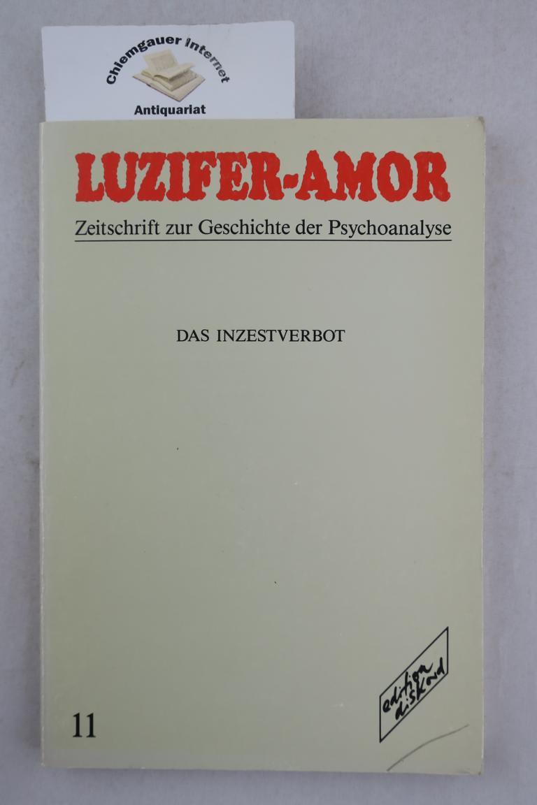 Luzifer-Amor. Zeitschrift zur Geschichte der Psychoanalyse. 6. Jahrgang, Heft 11. ( 1993): Das Inzest-Verbot.