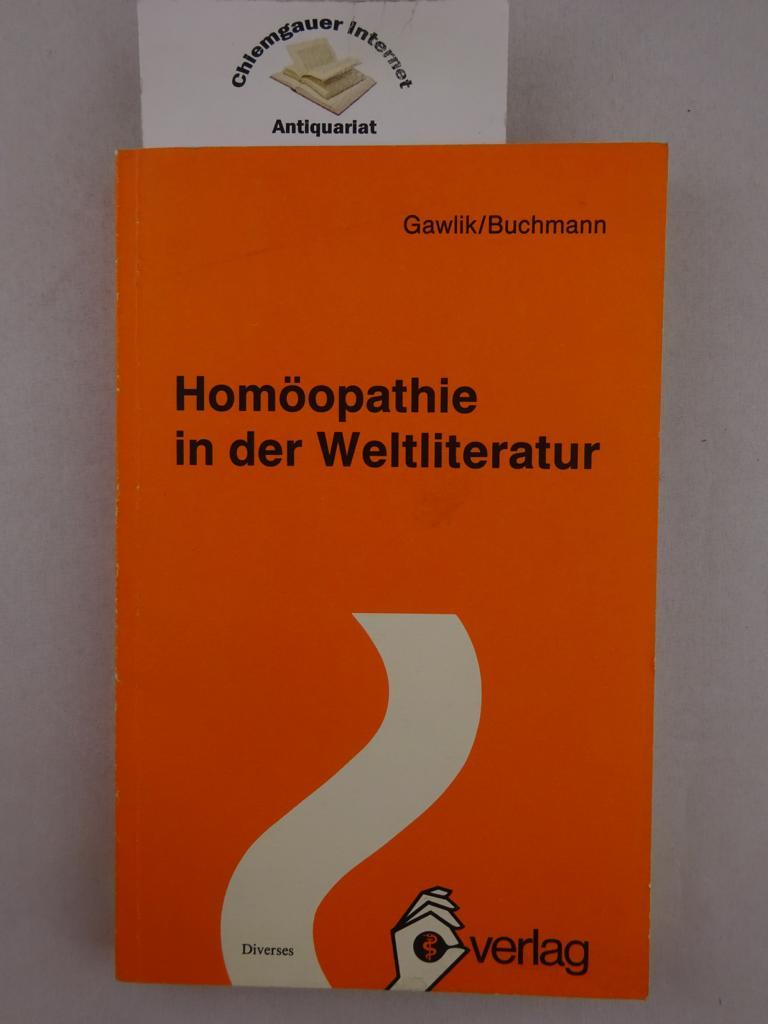 Homöopathie in der Weltliteratur. ERSTAUSGABE.