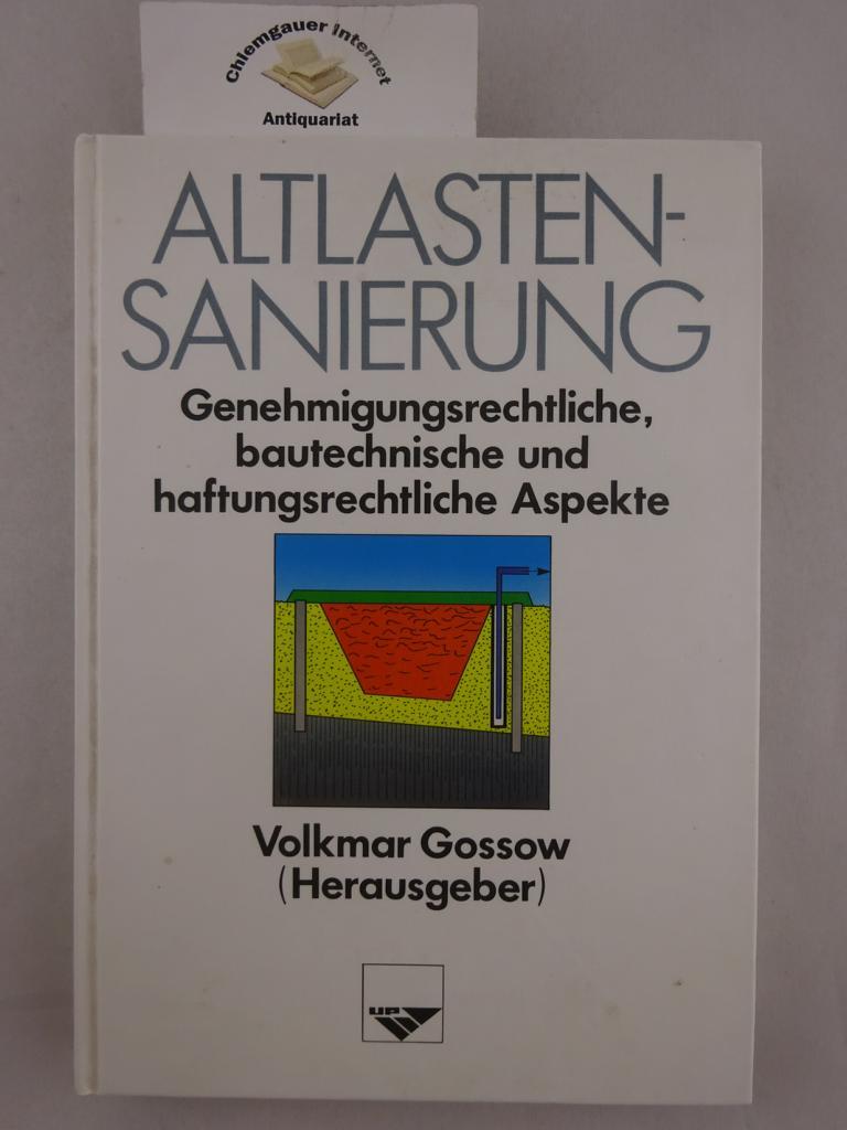 Altlastensanierung : genehmigungsrechtliche, bautechnische und haftungsrechtliche Aspekte. ERSTAUSGABE.