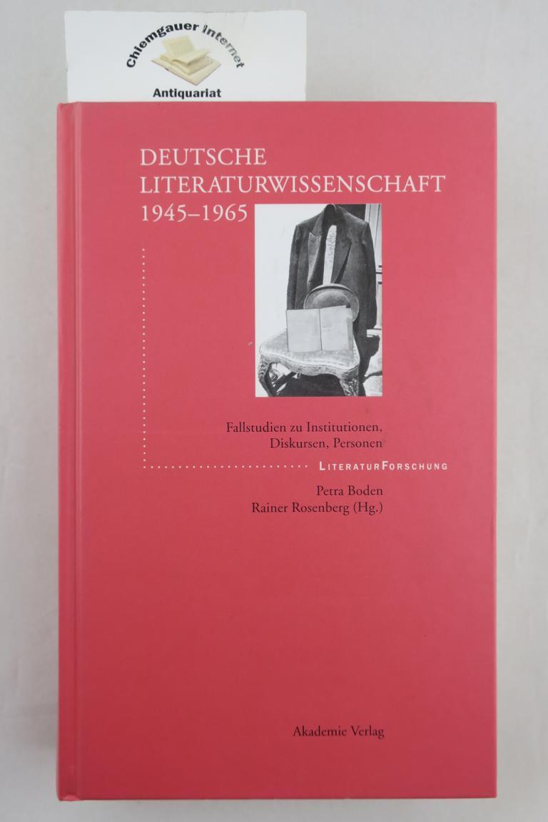 Deutsche Literaturwissenschaft 1945 - 1965 : Fallstudien zu Institutionen, Diskursen, Personen. ERSTAUSGABE.