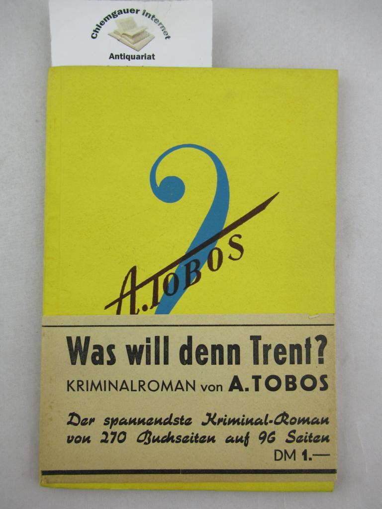 Was will denn Trent? : Kriminalroman. ERSTAUSGABE.