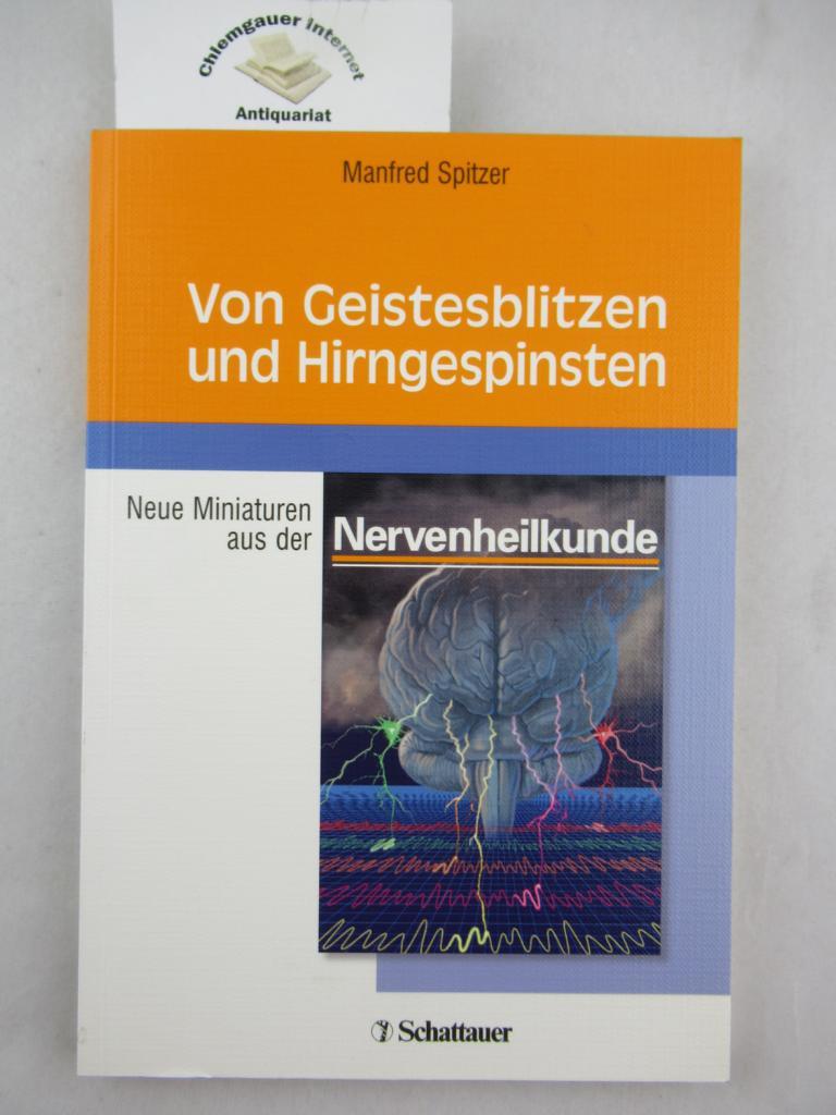 Von Geistesblitzen und Hirngespinsten : neue Miniaturen aus der Nervenheilkunde.