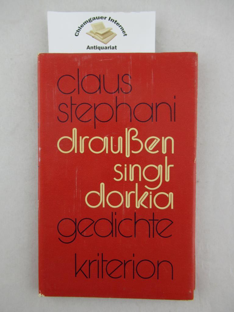 Stephani, Claus: Draussen singt Dorkia : lyrische Marginalien. ERSTAUSGABE.