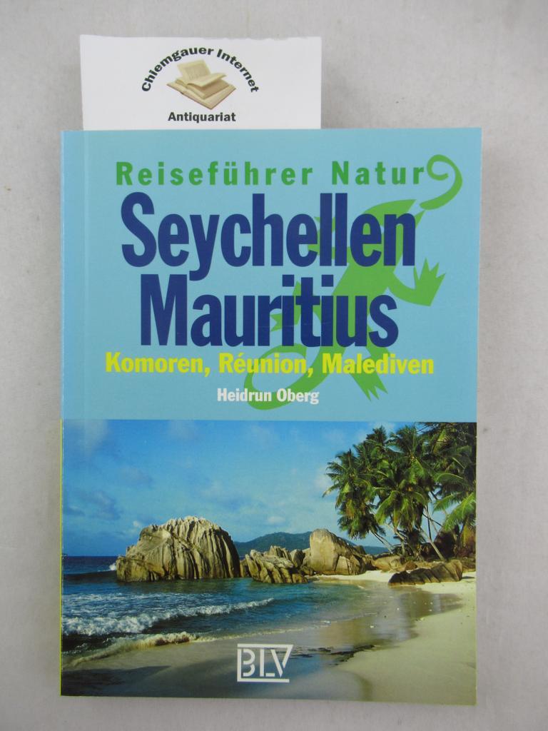 Reiseführer Natur Seychellen, Mauritius : Komoren, Réunion, Malediven. Reiseführer Natur ERSTAUSGABE.