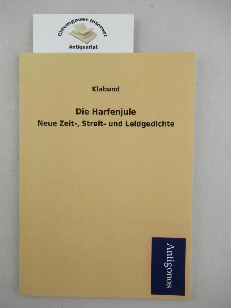 Klabund: Die Harfenjule. Neue Zeit-, Streit- und Leidgedichte. 1. Auflage. ERSTAUSGABE dieser Ausgabe.