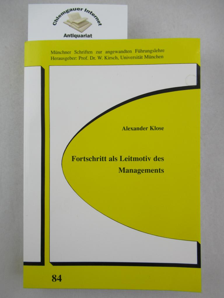 Fortschritt als Leitmotiv des Managements. (Münchener Schriften zur angewandten Führungslehre ; 84) ERSTAUSGABE.